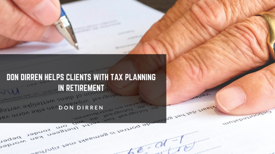 Don Dirren Helps Clients with Tax Planning in Retirement