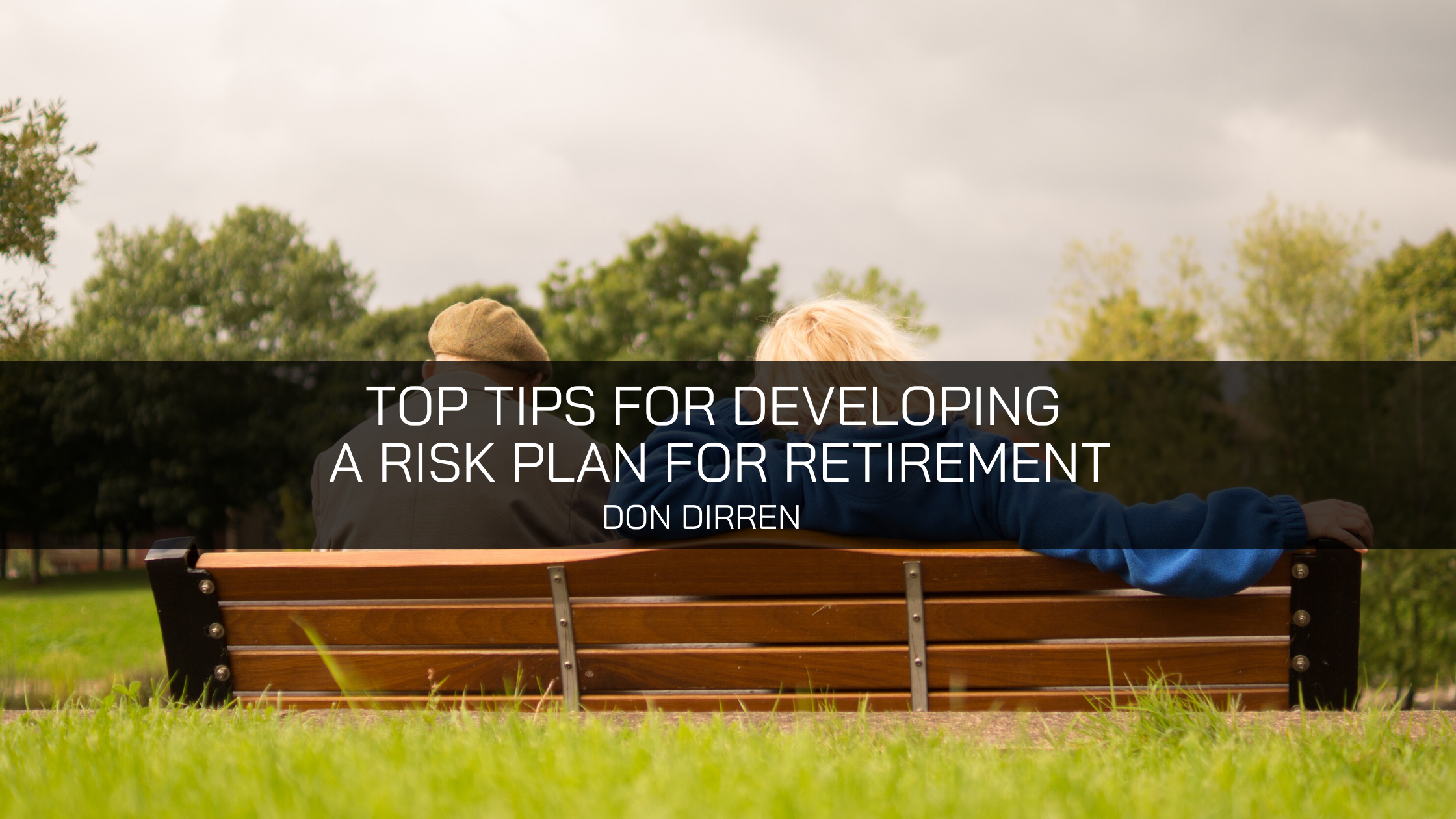 Financial Advisor Don Dirren Offers His Top Tips for Developing a Risk Plan for Retirement